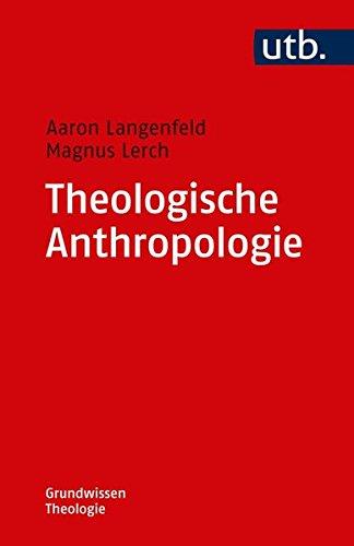 Theologische Anthropologie (Grundwissen Theologie, Band 4757)
