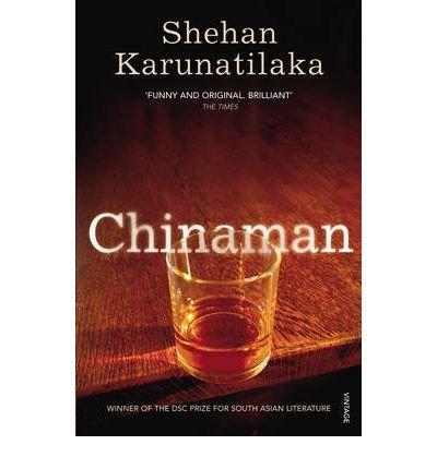 [(Chinaman)] [Author: Shehan Karunatilaka] published on (April, 2012)