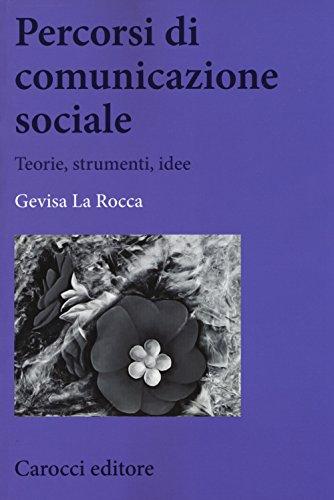 Percorsi di comunicazione sociale. Teorie, strumenti, idee