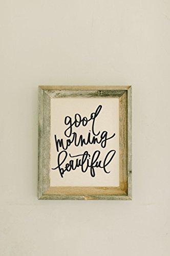 Barn Wood Framed Print, Good Morning Beautiful, Handmade in the USA, home decor, present, housewarming gift, gray weathered frame, rustic