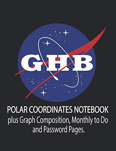 GHB Nasa Funny Parody: Polar Coordinates Graph Paper Notebook: 120 pages 8.5 X 11'; Polar coordinate plus Graph Composition paper for physics and ... plotting paper, 8.5' x 11', 120 pages