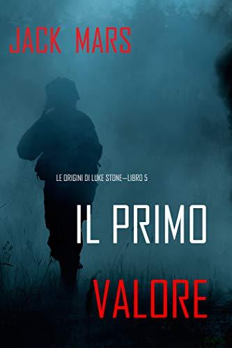 Il Primo Valore: Le Origini di Luke Stone—Libro #5 (un Action Thriller)