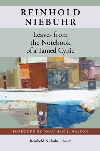 Leaves from the Notebook of a Tamed Cynic (Reinhold Niebuhr Library)