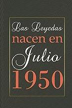 Las leyendas nacen en julio de 1950: Regalo de cumpleaños de 70 años para mujeres y hombres | forrado Cuaderno de Notas, Libreta de Apuntes, Agenda o ... cumpleaños 6*9 120 páginas (Italian Edition)