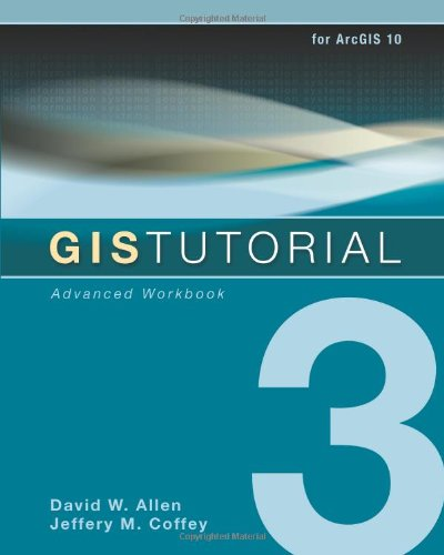 GIS Tutorial 3: Advanced Workbook (GIS Tutorials)