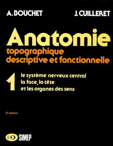 Anatomie T1 - Le système nerveux central, la face, la tête...