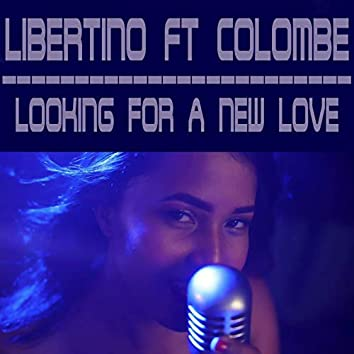 Looking For A New Love (feat. Colombe)