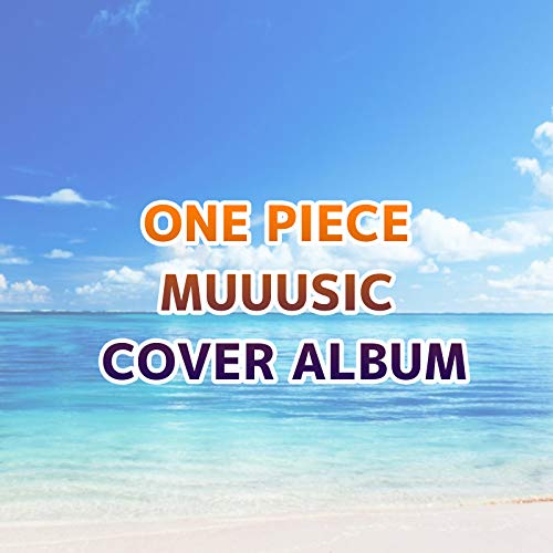 ONE PIECE MUUUSIC COVER ALBUM Various Artists