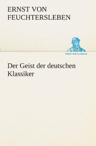 Der Geist der deutschen Klassiker (TREDITION CLASSICS)
