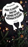 Paul Flemming und die Bombe in der Weihnachtsgans - Frankenkrimi (eBook)
