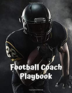 Football Coach Playbook: 2019-2020 Youth Coaching Notebook, Blank Field Pages, Calendar, Game Statistics, Roster