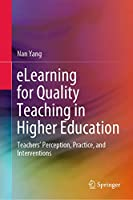 eLearning for Quality Teaching in Higher Education: Teachers' Perception, Practice, and Interventions