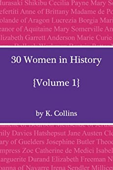 30 Women in History: Volume 1 by [Katie Collins]