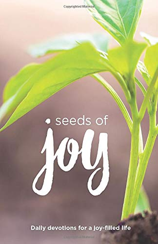 Seeds of Joy: Daily Devotions for a Joy-Filled Life