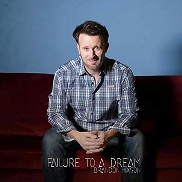 Failure to a Dream