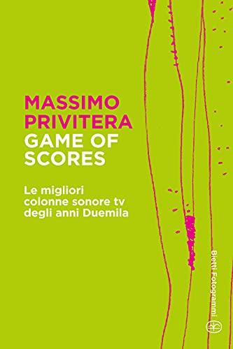 Game of Scores: Le migliori colonne sonore tv degli anni Duemila (Bietti Fotogrammi Vol. 12) (Italian Edition)