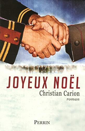 Joyeux Noel Christian Carion Amazon.com: Joyeux Noël (French Edition) eBook: CARION, Christian