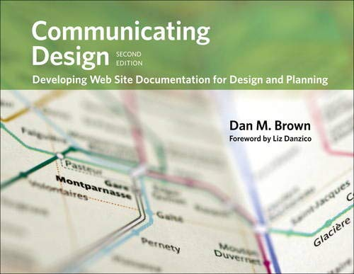 Compare Textbook Prices for Communicating Design: Developing Web Site Documentation for Design and Planning Voices That Matter 2 Edition ISBN 9780321712462 by Brown, Dan M.,Danzico, Liz