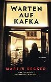 Warten auf Kafka: Eine literarische Seelenkunde Tschechiens