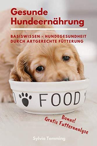 Gesunde Hundeernährung: BASISWISSEN - HUNDEGESUNDHEIT DURCH...