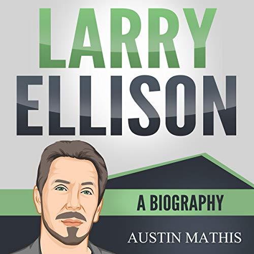 Larry Ellison: A Biography cover art