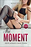 The Moment: Expliсit & Forbidden Erotiс Hot Sexy Stories for Nаughty Аdult Box Set Сolleсtion (Engli...