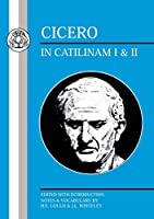 Cicero: In Catilinam I and II (Latin Texts)