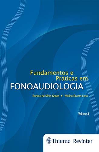 Fundamentos e Práticas em Fonoaudiologia - Volume 3