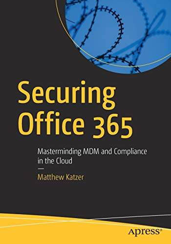 Preisvergleich Produktbild Securing Office 365: Masterminding MDM and Compliance in the Cloud
