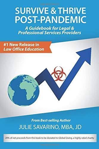 Compare Textbook Prices for Survive and Thrive Post-Pandemic: A Guidebook for Legal and Professional Services Providers  ISBN 9781732945333 by Savarino JD, Julie