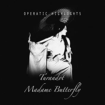 Turandot & Madamn Butterfly - Opera Highlights