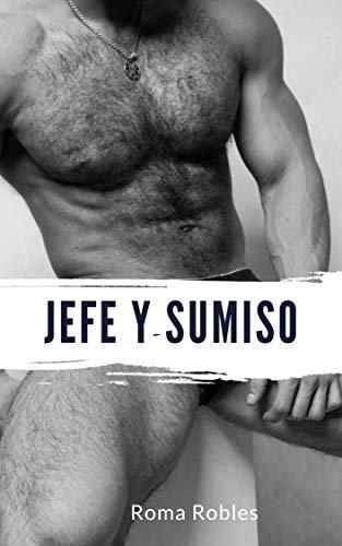 Jefe y sumiso: Erótica gay en español