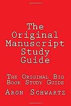 The Original Manuscript Study Guide: The Original Big Book Study Guide