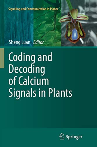Coding and Decoding of Calcium Signals in Plants (Signaling and Communication in Plants, Band 10)
