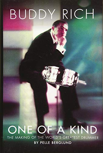Buddy Rich: One of a Kind - The Making of the World's Greatest Drummer