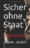 Sicher ohne Staat: Wie eine natürliche Rechtsordnung ohne Gewaltmonopol funktioniert - Oliver Janich