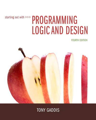 Compare Textbook Prices for Starting Out with Programming Logic and Design 4 Edition ISBN 9780133985078 by Gaddis, Tony