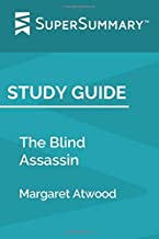 Study Guide: The Blind Assassin by Margaret Atwood (SuperSummary)