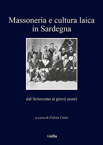 Massoneria e cultura laica in Sardegna. Dal Settecento ai giorni nostri