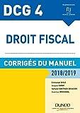 DCG 4 - Droit fiscal 2018/2019 - Corrigés du manuel (2018-2019)