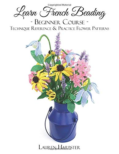 Learn French Beading: Beginner Course: Technique Reference and Practice Flower Patterns