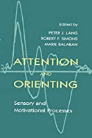 Attention and Orienting: Sensory and Motivational Processes