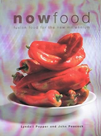 Now Food: Fusion Food for the New Millennium