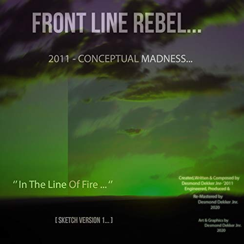 Front Line Rebel 2011 Conceptual Madness in the Line of Fire [ Sketch Version 1]