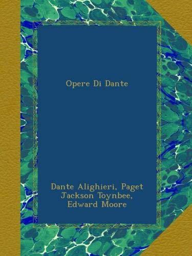 Opere Di Dante by Dante Alighieri