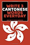 Write 3 Cantonese Words Everyday: Easy Way To Learn Cantonese