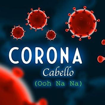 Corona Cabello (Ooh Na Na)