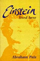 Einstein Lived Here: Essays for the Layman