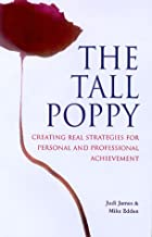 The Tall Poppy: How to Grow to your Full Potential....and Keep Your Head