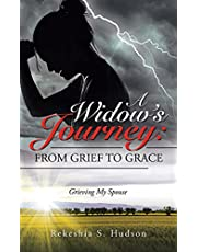 A Widow's Journey: from Grief to Grace: Grieving My Spouse